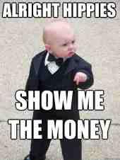 alright-hippies-show-me-the-money-meme